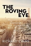 The Roving Eye A Reporter's Love Affair With P, Evans, Richard,,