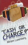 Cash Or Charge Miriam Luxenberg