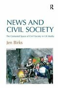 News And Civil Society The Contested Space Of , Birks-,