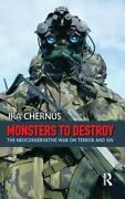 Monsters To Destroy The Neoconservative War On Terror And Sin By Chernu Hb-,