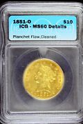 1851 - O Icg Ms60 Details Planchet Flaw Cleaned Gold 10 Liberty B17945