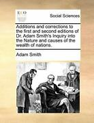 Additions And Corrections To The First And Second Editions Of Dr. Adam Smith'-,