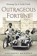 Outrageous Fortune Growing Up At Leeds Castle Hardcover Anthony Russell