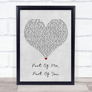 Part Of Me Part Of You Grey Heart Song Lyric Art Gift Print