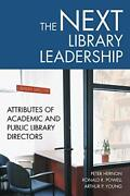The Next Library Leadership Attributes Of Acad, Hernon, Peter,,