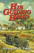 His Guiding Hand By Fulop, S. New 9781479604128 Fast Free Shipping,,