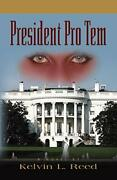 President Pro Tem By Reed, L. New 9781609102685 Fast Free Shipping,,