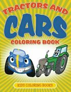 Tractors And Cars Coloring Book Kids Coloring Books By Little, Julie New,,
