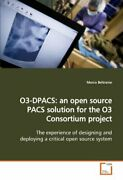 O3-dpacs An Open Source Pacs Solution For The , Beltrame, Marco,,