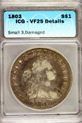 1803 - Icg Vf25 Details Small 3 Damaged Drapped Bust Dollar Hd0187