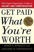 Get Paid What You're Worth, Pinkley, Northcraft, B. 9780312302696 New-,