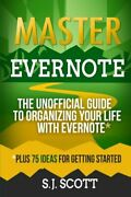 Master Evernote The Unofficial Guide To Organi, Scott-,