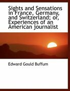 Sights And Sensations In France Germany And S Buffum Hardcover-