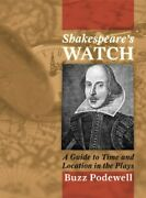 Shakespeareand039s Watch A Guide To Time And Location In The Plays Podewell.+