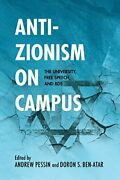 Anti-zionism On Campus The University, Free Speech, And Bds, Pessin, Andrew,,
