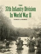 The 37th Infantry Division In World War Ii Paperback Or Softback