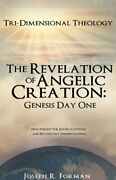 The Revelation Of Angelic Creation Genesis Day One, Forman, R. 9781615798476,,