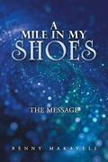 A Mile In My Shoes The Message Makaveli Benny 9781543493092 Free Shipping