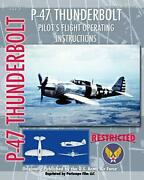 P-47 Thunderbolt Pilotand039s Flight Operating Instructions By Force States New