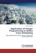 Application Of Integer Programming In Airline Crew Scheduling By Alehegn New