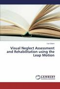 Visual Neglect Assessment And Rehabilitation Using The Leap Motion By Can New