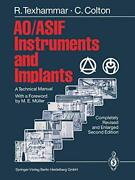Ao/asif Instruments And Implants A Technical Manual By Texhammar Rigmor New