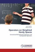 Operators On Weighted Hardy Spaces Sharma Sunil 9783847333692 Free Shipping