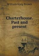 Charterhouse. Past And