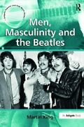 Men, Masculinity And The Beatles, King, Martin 9781138252301 Free Shipping,,