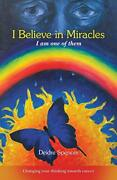 I Believe In Miracles I Am One Of Them, Spencer, Deidre 9781452524412 New,,