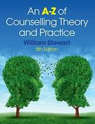 A-z Of Counselling Theory And Practice. William Stewart William