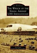 The Wreck Of The Naval Airship Uss Shenandoah Images Of Aviation, Copas-,