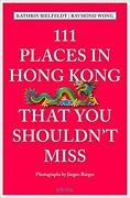 111 Places In Hong Kong That You Shouldnand039t Miss Bielfeldt Wong.+