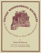 Vintage Woodworking Machinery An Illustrated Guide To Four Manufacturers, Volum