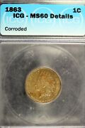 1863 - Icg Ms60 Details Corroded Indian Head Cent B18711