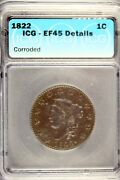 1822 - Icg Ef45 Details Corroded Liberty Head Large Cent B17671