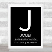 Joliet United States Of America Coordinates Black And White World City Quote Print
