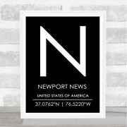 Newport News United States Of America Coordinates Black And White Quote Print