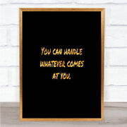 You Can Handle Whatever Quote Print Black And Gold Wall Art Picture