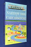 Narrow Dog To Carcassonne Terry Darlington English Canal To Boat South Of France