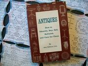 Antiques How To Identify, Buy, Sell, Refinish, And Care Ann Kilborn Cole,1960