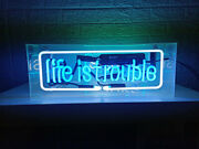 Life Is Trouble Neon Lamp Sign Acrylic Box 17x7 Glass Beer Bar With Dimmer
