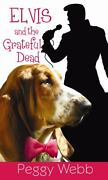 Elvis And The Grateful Dead [center Point Premier Mystery [large Print]]