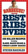 Best Ribs Ever A Barbecue Bible Cookbook 100 Killer Recipes By Steven...