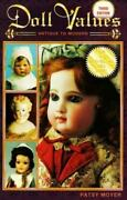 Doll Values Antique To Modern By Patsy Moyer 1999, Trade Paperback