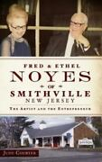 Fred And Ethel Noyes Of Smithville New Jersey The Artist And The Entrepreneur H