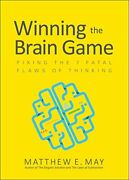 Winning The Brain Game Fixing The 7 Fatal Flaws Of Thinking By May New..