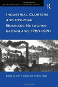 Industrial Clusters And Regional Business Netwo, Wilson, Popp, Aldcroft..