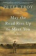 May The Road Rise Up To Meet You Paperback Peter Troy