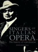 Singers Of Italian Opera The History Of A Profession By Rosselli, John New,,